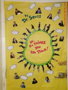 This is my door decoration for Read Across America - Dr. Seuss - Oh The Thinks You Can Think (6th Grade)