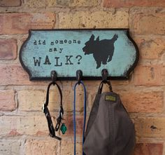 Dog Leash Holder, hook, hanger with hand painted dog silhouette and phrase, Did someone say walk? available in one, two, or three hook styles and