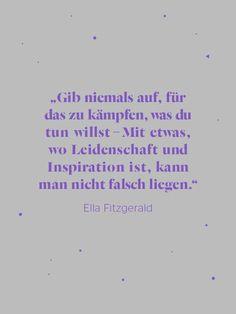 Super inspirierendes Zitat von Ella Fitzgerald!