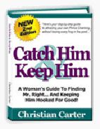 Catch Him & Keep Him – Finding and Keeping Him Hooked $29.97