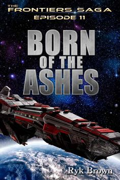Born of The Ashes: The Frontiers Saga