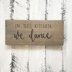 In This Kitchen We Dance  Wood Sign by palaceandjames on Etsy