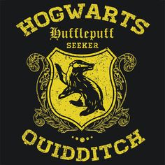 Quidditch Hufflepuff T-Shirt If you are hard-working, determined, tenacious, loyal, honest, genuine, well-rounded, fair and just, open-minded, giving, good-hearted, accepting, compassionate, passionat