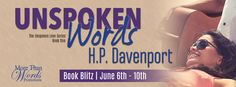 Check out this #BookBlitz featuring, Unspoken Words (The Unspoken Love Series #1) by H.P. Davenport! Find teasers, read an excerpt, and enter to win here!