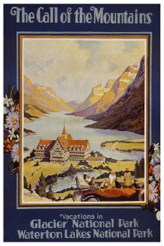 Vintage travel poster--Glacier National Park turns into Wateron Lakes National Parks when you cross the Canadian border. This hotel is in Canada.
