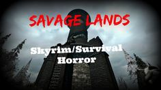 Savage Lands: Skyrim Meets Survival Horror - First Impressions