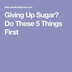 Giving Up Sugar? Do These 5 Things First