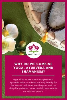 The combination of Yoga, Ayurveda und Shamanim - Yog Temple, Goa Yoga School, Life Problems, Shamanism, Yoga Teacher Training, Yoga Retreat, Spiritual Growth, Our Body, Ayurveda, Healthy