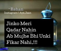 Sale bhad me jao ab mujhe koi frk nhi pta. Love Quotes Poetry, Love Smile Quotes, Girly Attitude Quotes, Mixed Feelings Quotes, Good Thoughts Quotes, Mood Quotes, Life Quotes, Qoutes, Nice Thoughts