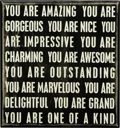 You Are Amazing and Gorgeous Wood Painted Gift Box Sign – The Bullish Store Love My Wife Quotes, Make A Quote, Good Woman Quotes, Powerful Women Quotes, Sister Quotes, Quotes For Him, Quotes You Are Amazing, Gorgeous Quotes, You Are Awesome