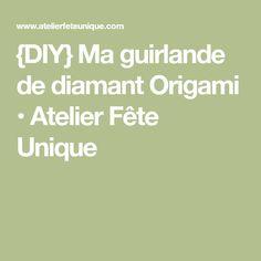 {DIY} Ma guirlande de diamant Origami • Atelier Fête Unique