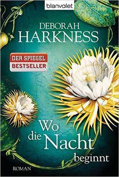 Wo die Nacht beginnt: Roman Diana & Matthew Trilogie, Band 2: Amazon.de: Deborah Harkness, Christoph Göhler: Bücher