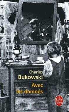 Amazon.fr - Avec les damnés - Charles Bukowski - Livres