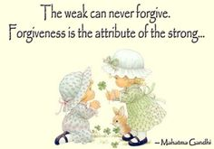 The Weak Can Never Forgive - Apology Quote