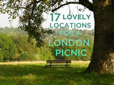 17 Perfectly Lovely London Picnic Locations - Wish I had seen this pre-April! I am a terrible tourist.