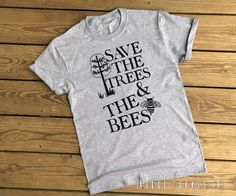 Save The Trees Save the Bees Adult Unisex Grey Classic Fit Tee Shirt T-Shirt Protest Earth Day Environmentalist climate change beekeeper