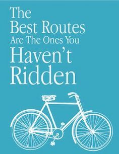 The best cycling routes are the ones you haven't ridden. Do you agree? I sure do !!!