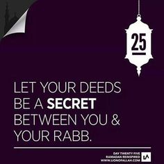 Ramadan Reinspired: Day Twenty Five Since all of us will be striving harder to do good deeds in these last few nights, it is important for us to realize that sharing our deeds on social media will remove the blessings from them. More Inspiration Ramadan Tips, Ramadan Day, Ramadan Mubarak, Ramadan Prayer, Islamic Quotes, Islamic Teachings, Islamic Dua, Arabic Quotes, Allah Islam