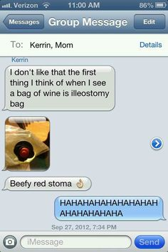Hahaha- so never seeing a bottle of wine or a illeostomy the same way again :)