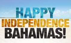 HAPPY 44th Independence Bahamas!