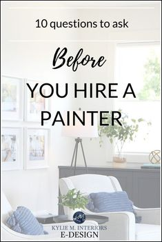10 questions to ask your painter before you hire them, including brand preference, quote, clean-up, preparation and more! Colour Consultant, House Painter, Interior And Exterior, Interior Design, Best Paint Colors, Questions To Ask, Cool Paintings, Room Paint, E Design