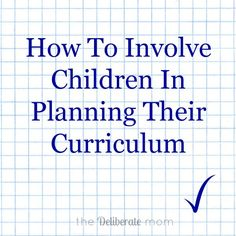 The HOW and WHY you should involve children in the process of planning their curriculum. Make learning more interesting and engaging, regardless of the topic!