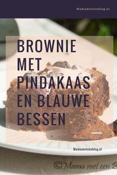 Recept voor Brownie met Pindakaas en blauwe bessen. mamameteenblog.nl #backing #brownie #bakken Blondies, Cake Recipes, Healthy Recipes, Breakfast, Desserts, Blog, Lifestyle, Muffins, Morning Coffee