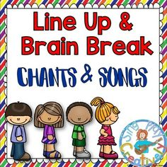 Freebie Line Up and Brain Break Chants, Songs and Activities