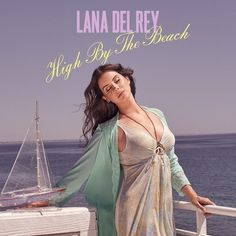 Lana Del Rey 'High By The Beach'