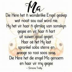 Ma... __(Simone Trollip) #Afrikaans #MamaMia Mothers Day Quotes, Mom Quotes, Sign Quotes, Family Quotes, Birthday Wishes For Mother, Happy Birthday Mom, Birthday Greetings, Brave Quotes, Afrikaanse Quotes