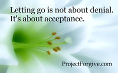 Acceptance...  www.ProjectForgive.com