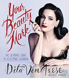 As the reigning queen of burlesque, Dita Von Teese's appearance is part of her job. But being glamorous is about more than a paycheck for the style icon: In Dita Von Teese's new book, Your Beauty Mark: The Ultimate Guide to Eccentric Glamour ,… Dita Von Teese Book, Dita Von Teese Makeup, Vintage Mode, Retro Vintage, Vintage Glamour, Vintage Lingerie, Blue Black Hair Dye, Pin Up Mode, Beauty Secrets