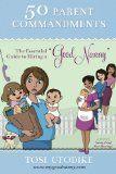 "50 Parent Commandments: ""The Essential Guide to Hiring a Good Nanny"""