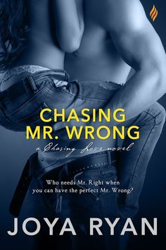 Chasing Mr. Wrong ( A Chasing Love Novel) ~ Joya Ryan ~ Blog Tour ~ Excerpt ~ Giveaway ~Laurie's Review