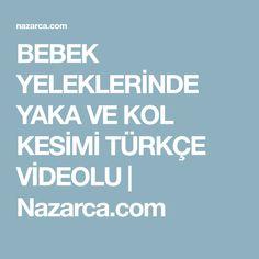 BEBEK YELEKLERİNDE YAKA VE KOL KESİMİ TÜRKÇE VİDEOLU | Nazarca.com