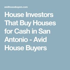 House Investors That Buy Houses for Cash in San Antonio - Avid House Buyers House Buyers, We Buy Houses, Investors, San Antonio, Home Buying, Custom Homes