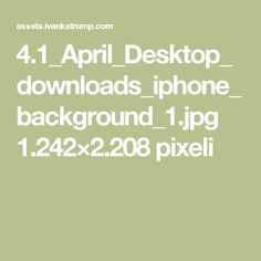 4.1_April_Desktop_downloads_iphone_background_1.jpg 1.242×2.208 pixeli