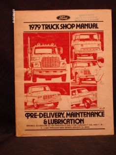 1979 Ford Truck Shop Repair Manual (Pre-Delivery, Maintenance & Lubrication) by Ford Motor Company http://www.amazon.com/dp/B003L1WRUG/ref=cm_sw_r_pi_dp_Khf4wb06S3VE3