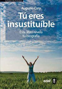 tu eres insustituible: este libro revela tu biografia-augusto cury-9788441421844
