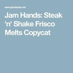 Jam Hands: Steak 'n' Shake Frisco Melts Copycat