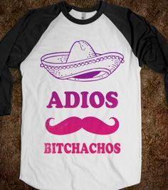 Adios Bitchachos (Baseball) - Spring Breaker - Skreened T-shirts, Organic Shirts, Hoodies, Kids Tees, Baby One-Pieces and Tote Bags