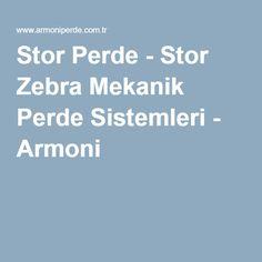 Stor Perde - Stor Zebra Mekanik Perde Sistemleri - Armoni