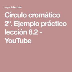 Círculo cromático 2º. Ejemplo práctico lección 8.2 - YouTube