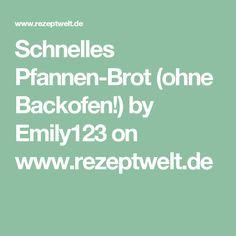 Schnelles Pfannen-Brot (ohne Backofen!) by Emily123 on www.rezeptwelt.de