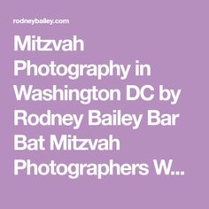 Mitzvah Photography in Washington DC by Rodney Bailey Bar Bat Mitzvah Photographers Washington DC