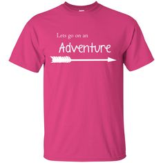 Let's Go On An Adventure T-Shirt - Adventure Hike Travel Hiking Shirts, Letting Go, Let It Be, Adventure, Places, Mens Tops, How To Wear, T Shirt, Supreme T Shirt