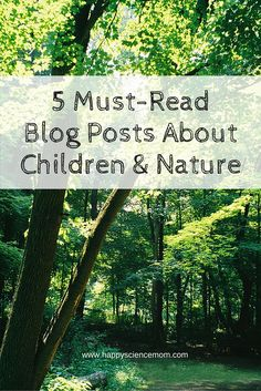 To celebrate Earth Day, I wanted to highlight the wonderful work of my colleagues in the blogosphere. Thanks to writers like them, positive messages about children spending time in nature can be shared all over the world.