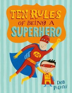 Ten Rules of Being a Superhero by Deb Pukutti  - SRP 2015 - Every Hero Has a Story - Superheros