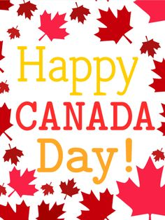 Send Free Happy Canada Day Card to Loved Ones on Birthday & Greeting Cards by Davia. It's free, and you also can use your own customized birthday calendar and birthday reminders. Canada Day Flag, Canada Independence Day, Independence Day Wishes, Happy Canada Day, Canada Eh, Canada Day Pictures, Canada Day Images, Online Greeting Cards, Birthday Greeting Cards