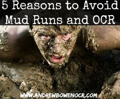 5 Reasons to Avoid Mud Runs and OCR